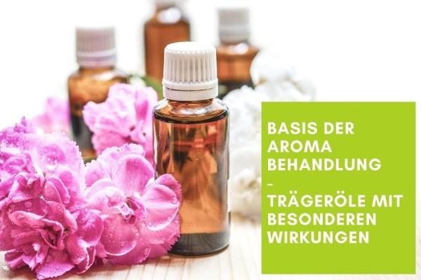 Basis-der-Aromabehandlung-Naturreine-Tr-ger-le-mit-besonderen-Wirkungen